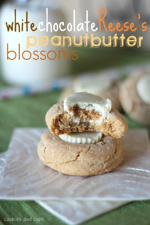 Cookies and Cups White Chocolate Reese's Peanut Butter Blossoms