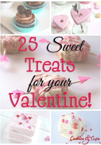 25 Sweet Treats For Your Valentine! www.cookiesandcups.com