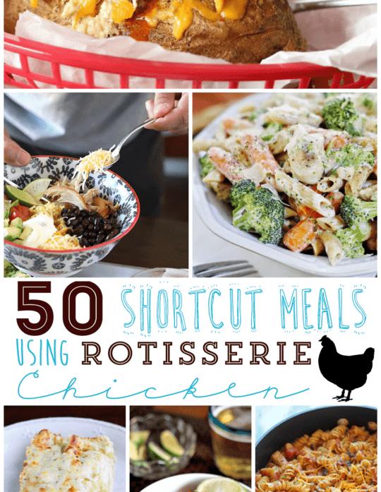 50 DInner Ideas Using Rotisserie Chicken as a shortcut!!