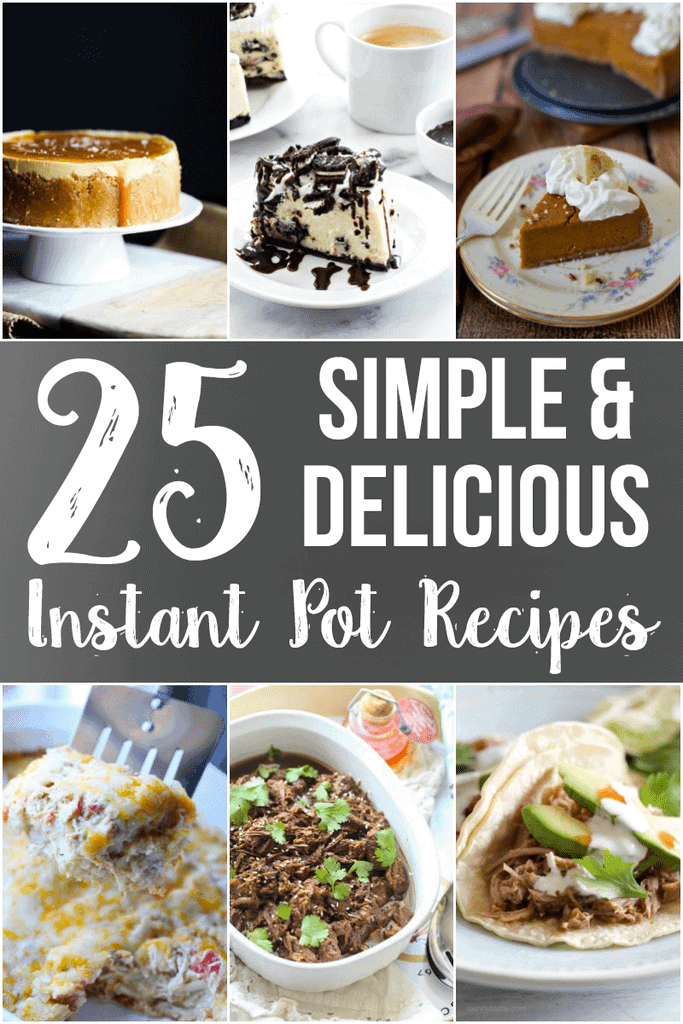 Love this! 25 Instant Pot recipe ideas!!