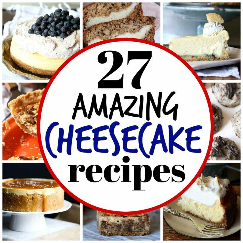 27 Cheesecake Recipes!
