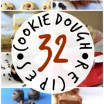 32 Cookie Dough Recipes!!