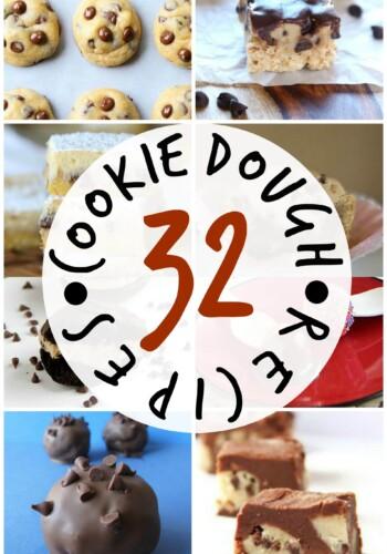 32 Cookie Dough Recipes!!