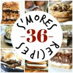 36 S'mores Recipes!!