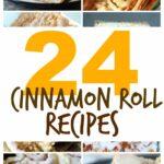 24 Cinnamon Roll Recipes