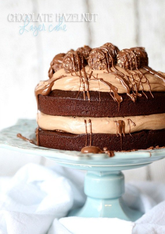 Chocolate Hazelnut Layer Cake | Cookies and Cups